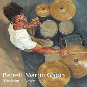 Barrett Martin Group - The Painted Desert