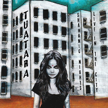 Tuatara - Shamanic Nights, Live In The City